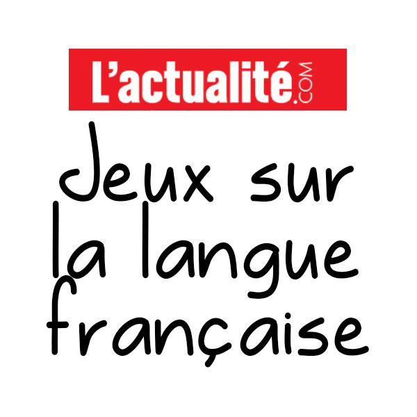 jeux sur la langue fran u00e7aise  l u0026 39 actualit u00e9